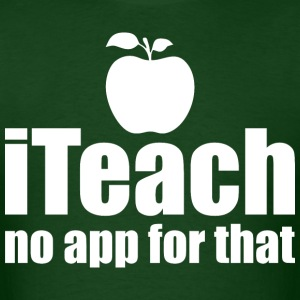 I Teach No App For That Teacher - Men's T-Shirt
