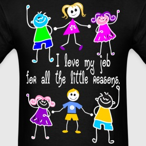 I Love My Job For All The Little Reasons Teacher - Men's T-Shirt