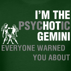Im The Psychotic Gemini Everyone Warned You About - Men's T-Shirt