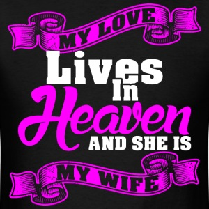 My Love Lives In Heaven And She Is My Wife - Men's T-Shirt