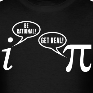 Pi Math Be Rational Get Real - Men's T-Shirt