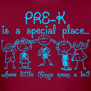 Pre K Is A Special Place Where Little Things Mean  - Men's T-Shirt