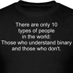There Are Only 10 Types Of People Binary Math - Men's T-Shirt