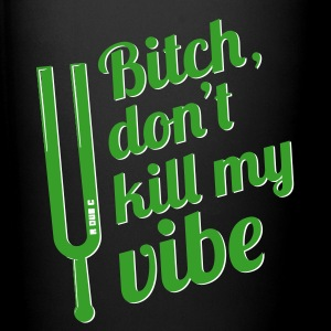 Don't kill my vibe - final warning - Full Color Mug