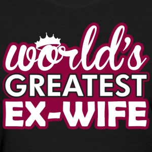 Worlds Greatest Ex Wife - Women's T-Shirt