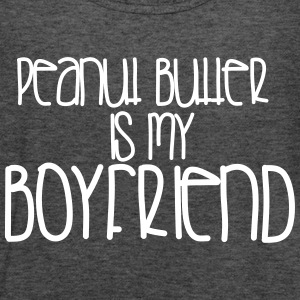 Peanut Butter is My Boyfriend-gray - Women's Flowy Tank Top by Bella
