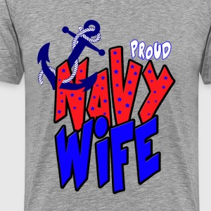 Proud Navy Wife T-Shirts - Men's Premium T-Shirt