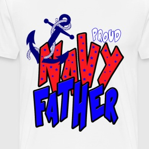 Proud Navy Father T-Shirts - Men's Premium T-Shirt