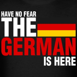 Have No Fear The German Is Here - Men's T-Shirt