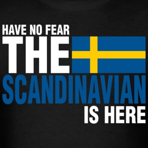 Have No Fear The Scandinavian Swede Is Here - Men's T-Shirt
