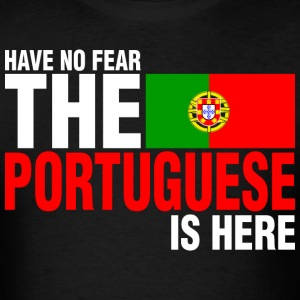 Have No Fear The Portuguese Is Here - Men's T-Shirt