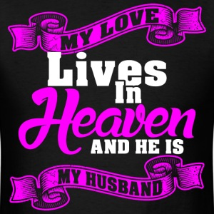 My Love Lives In Heaven And He Is My Husband - Men's T-Shirt