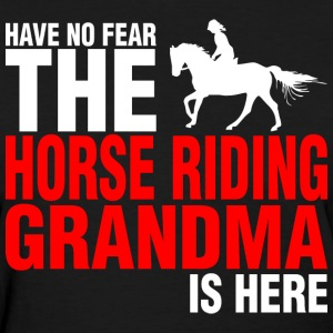 Have No Fear The Horse Riding Grandma Is Here - Women's T-Shirt