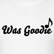 Design ~ Mens Was Goodie Shirt