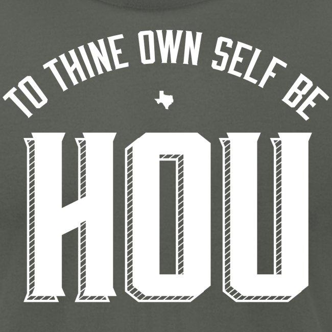 To thine own self be HOU