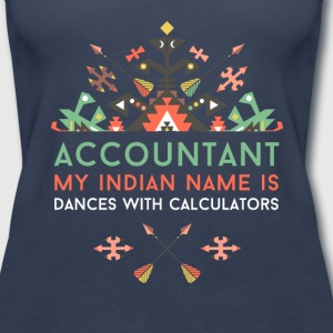 Accountant Dances with Calculators T-shirt Tanks - Women's Premium Tank Top