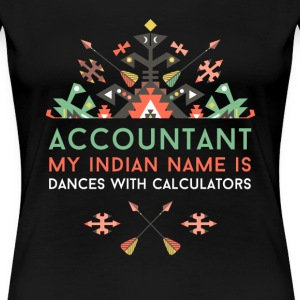 Accountant Dances with Calculators T-shirt Women's T-Shirts - Women's Premium T-Shirt