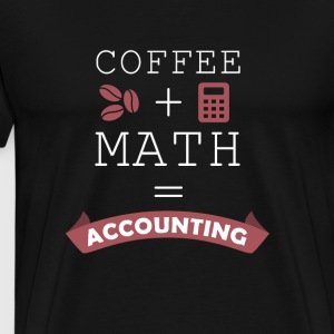 Coffee + Math = Accounting T-shirt T-Shirts - Men's Premium T-Shirt
