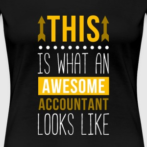 This is what Awesome Accountant Looks Like T-shirt Women's T-Shirts - Women's Premium T-Shirt