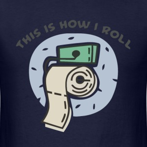 This is how I roll toilet paper t-shirt - Men's T-Shirt