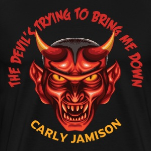 The Devil's Trying To Bring Me Down - Men's Premium T-Shirt