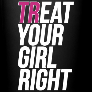 treat your girl right Mugs & Drinkware - Full Color Mug