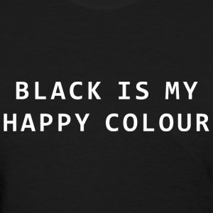 black is my happy color t shirts spreadshirt. Black Bedroom Furniture Sets. Home Design Ideas