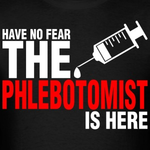 Have No Fear The Phlebotomist Is Here - Men's T-Shirt
