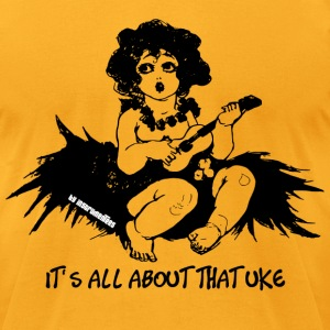 Ukulele playing Girl - It's all about that Uke T-Shirts - Men's T-Shirt by American Apparel