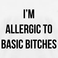 Design ~ I'm Allergic To Basic Bitches