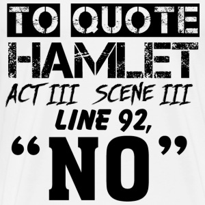 Hamlet quote - White - Men's Premium T-Shirt