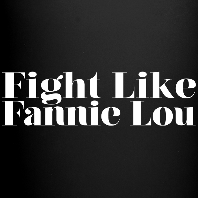 Fight Like Fannie Lou Mug