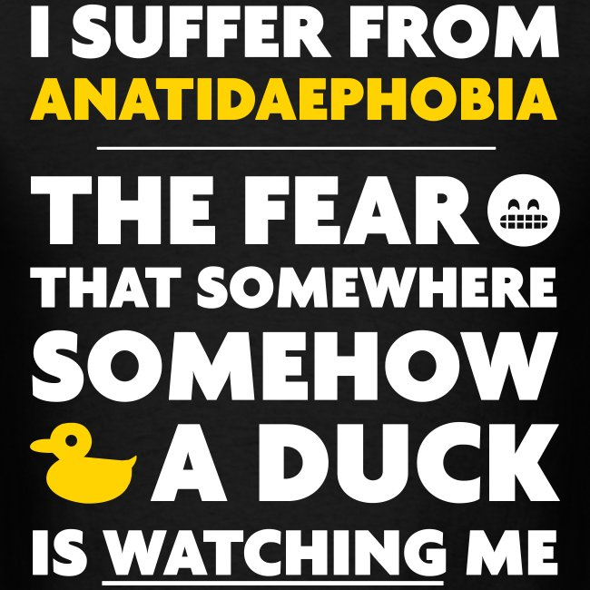 I Suffer From Anatidaephobia