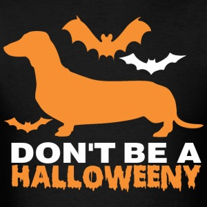 Dont Be A Halloweeny - Men's T-Shirt