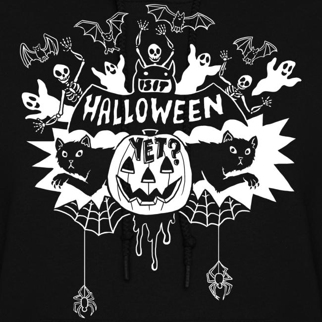 Is it Halloween yet? - Woman's Hoodie, White on Dark