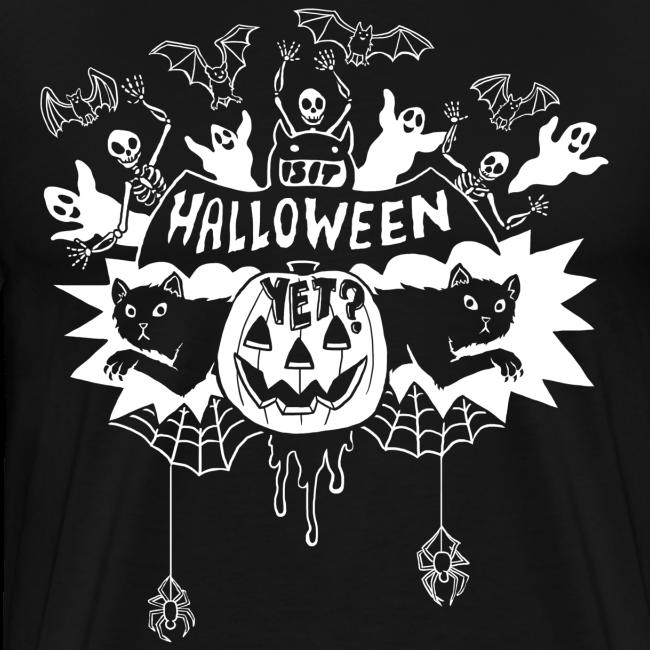 Is it Halloween yet? - Man's, White on Dark