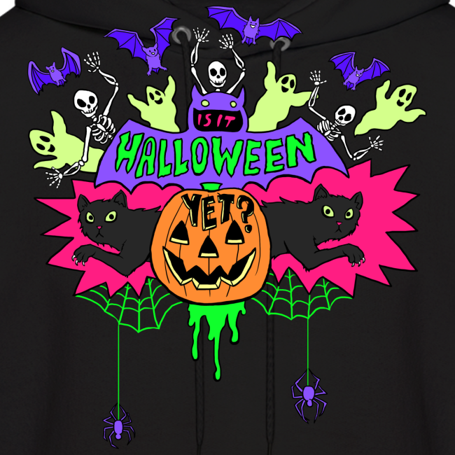 Is it Halloween yet? - Man's Hoodie