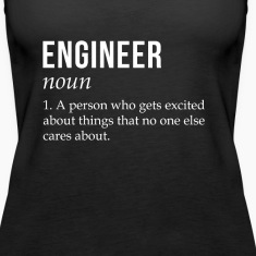Engineer Gets Excited About Things T-shirt Tanks