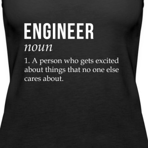 Engineer Gets Excited About Things T-shirt Tanks - Women's Premium Tank Top