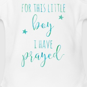 For This Little BOY I Have Prayed   - Short Sleeve Baby Bodysuit