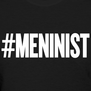 meninist - Women's T-Shirt
