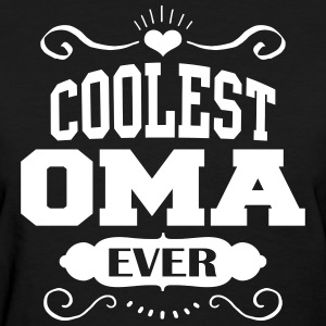 Coolest Oma Ever Women's T-Shirts - Women's T-Shirt