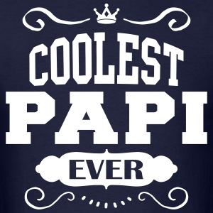 Coolest Papi Ever T-Shirts - Men's T-Shirt