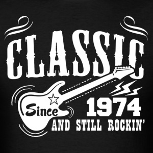 Classic Since 1974 And Still Rockin' T-Shirts - Men's T-Shirt