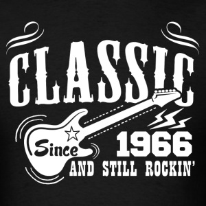 Classic Since 1966 And Still Rockin' T-Shirts - Men's T-Shirt