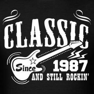 Classic Since 1987 And Still Rockin' T-Shirts - Men's T-Shirt