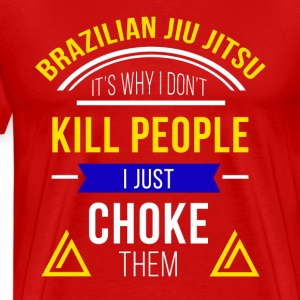 I Just Choke People Jiu Jitsu T-shirt T-Shirts - Men's Premium T-Shirt