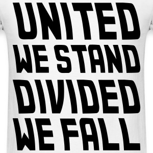 united we stand divided we fall T-Shirts - Men's T-Shirt