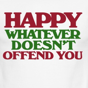 Happy whatever doesn't offend you - Men's Ringer T-Shirt