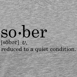 Sober - Reduced To a Quiet Condition - Men's Premium T-Shirt